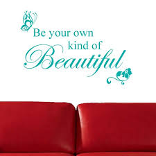 Be Your Own Kind Of Beautiful Wall Decal Sticker Decal The Walls