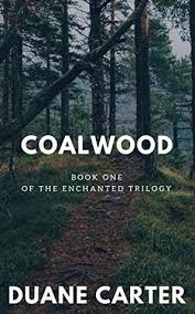 COALWOOD: A Heroic Tale of Courage and Bravery by Duane Carter