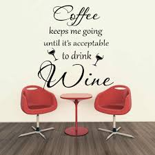 Coffee Keeps Me Going Until Drink Wine Quote Wall Sticker Decal Wine Kitchen Bar Pub Shop Restaurant Quote Vinyl Decor Wall Stickers Aliexpress