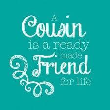 my cousin best friend quotes upload mega quotes