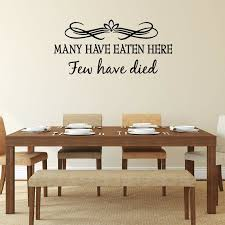 Winston Porter Many Have Eaten Here Few Have Died Dining Room Quotes Wall Decal Reviews Wayfair