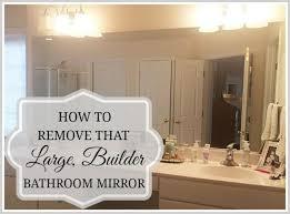 remove a large bathroom builder mirror
