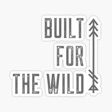 Built For The Wild Stickers Redbubble