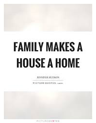family makes a house a home picture quotes