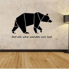 Geometric Bear Wall Decal Not All Who Wander Are Lost Sticker For Living Room Bedroom Home Wall Decoration Heart Wall Stickers Home Art Wall Decals From Onlybrand 11 36 Dhgate Com