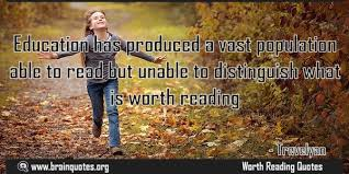 education quotes what is worth reading