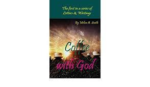 Coffee with God - Kindle edition by Smith, Melisa. Religion & Spirituality  Kindle eBooks @ Amazon.com.