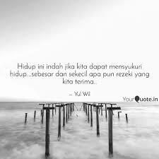 hidup ini indah jika kita quotes writings by yul wil