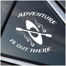 Adventure Is Out There Kayak Window Sticker Stick Emall Vinyl Decals