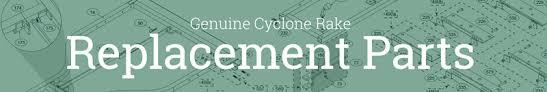 cyclone rake replacement parts