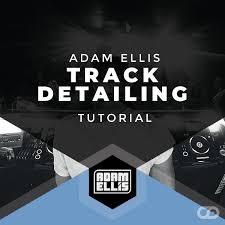 Adam Ellis - Track Detailing Tutorial [Video] [Download] - Myloops
