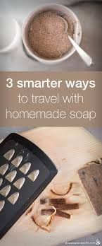 travel with homemade soap