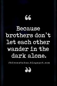 quotes to make you realise brothers are the best