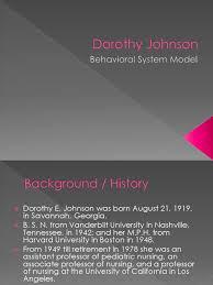 Dorothy Johnson | System | Behavior