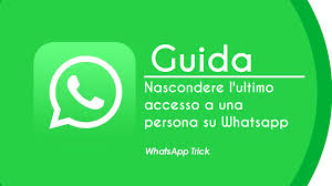 Guida] Nascondere l'ultimo accesso Whatsapp solo a un contatto ...