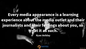 every media appearance is a learning experience about the media