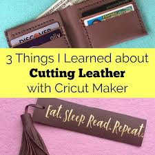 cutting leather with cricut maker