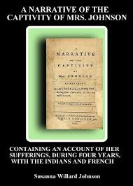 Amazon.com: A Narrative of The Captivity of Mrs. Johnson; Containing An  Account of Her Sufferings, During Four Years, With the Indians and French  eBook: Johnson, Susanna Willard, AlwaysWrite Ent.: Kindle Store
