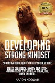developing a strong mindset motivational quotes that are