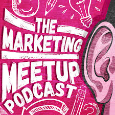 The Marketing Meetup Podcast | The Marketing Meetup