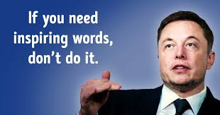 quotes by elon musk that can make you launch off your couch and