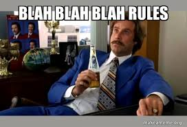 Blah Blah Blah Rules -   Make a Meme