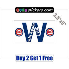 Chicago Cubs Fly The W Win Again 2017 World Series Champions 2016 Gogostickers Com
