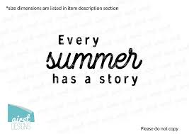 Every Summer Has A Story Vinyl Decal Vacation Cabin Lake Family Wall Airetgraphics
