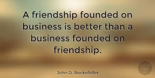 john d rockefeller a friendship founded on business is better