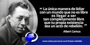 Albert Camus - Frase de Rebeldía - Life Hacking