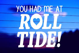 You Had Me At Roll Tide Football Car Decal Sticker