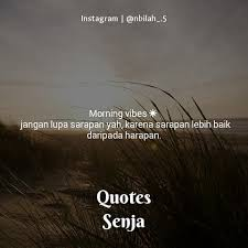 ▷ quotes senja quotes senja selamat pagi dan selamat