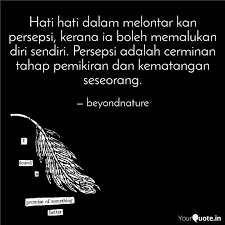 hati hati dalam melontar quotes writings by beyond nature