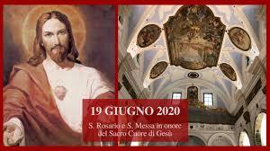 19/06/2020 ore 18:30 - S. Rosario e S. Messa in onore del Sacro ...