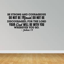 Be Strong And Courageous Vinyl Wall Decal Joshua 1 9 Decal Religious Quote Jp321 L Walmart Com Walmart Com