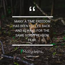 many a time dom has been rolled bac molly ivins about fear