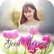 good morning photo frames apk