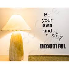 Wall Decal Be Your Own Kind Of Beautiful