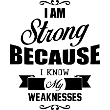Wall Decal I Am Strong Because I Know My Weaknesses Wall Decal Quote Wall Stickers English Ambiance Sticker