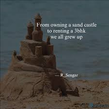 from owning a sand castle quotes writings by raghuveer