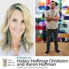 Podcast Episode #122: Hailey Hoffman Chisholm and Aaron Hoffman of Hoffman  California Fabrics - Craft Industry Alliance