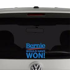 Bernie Would Have Won Vinyl Decal Sticker Ebay