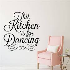 This Kitchen Is For Dancing Words Wall Decal Home Decor Vinyl Art Sticker Design With Squeegee Yw 412 Wall Stickers Aliexpress