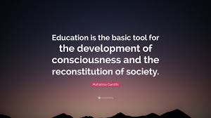"mahatma gandhi quote ""education is the basic tool for the"