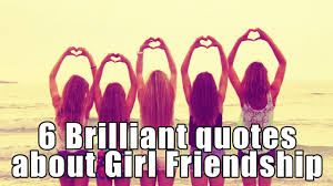 brilliant quotes about girl friendship to keep your friendship