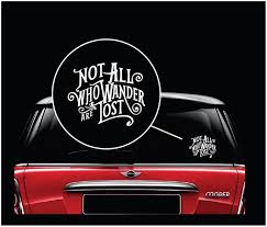 Not All Who Wander Are Lost Window Decal Sticker A2 Custom Sticker Shop