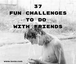 37 fun challenges to do with friends at