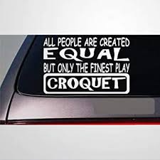 Amazon Com Croquet All People Equal Decal Vinyl Mallet Balls Rules Game Stickers Car Decal Window Decal Vinyl Decal Die Cut Decals Funny Laptop Stickers Bumper Stickers Present Home Improvement