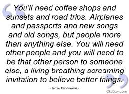 you ll need coffee shops and sunsets and jamie tworkowski