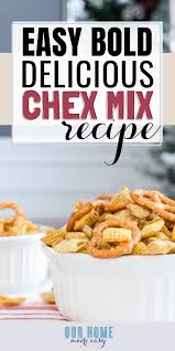 easy bold homemade chex mix recipe